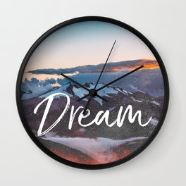 Dreams - Mountains Landscape and Typography Wall Clock