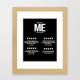 """Me"" The movie. Framed Art Print"