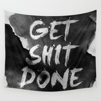 shit Wall Tapestries featuring Motivational get it done by Stoian Hitrov - Sto