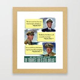 The Toughest Job Is Still Ahead -- WWII Framed Art Print