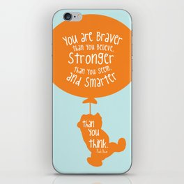 You are Braver than you Believe, Stronger than you Seem and Smarter than you think - Winnie the Pooh iPhone Skin