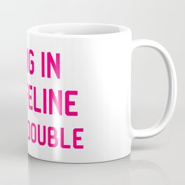 Bring in the Feline Stunt Double Quote Coffee Mug