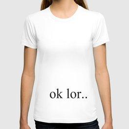 ok lor.. T-shirt