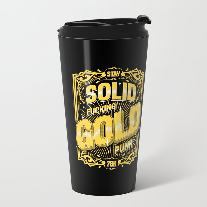 Stay Solid Gold Metal Travel Mug