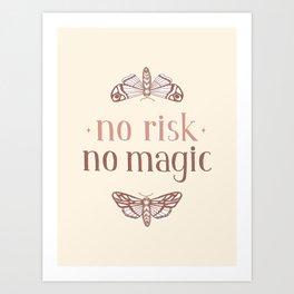 No Risk No Magic Art Print