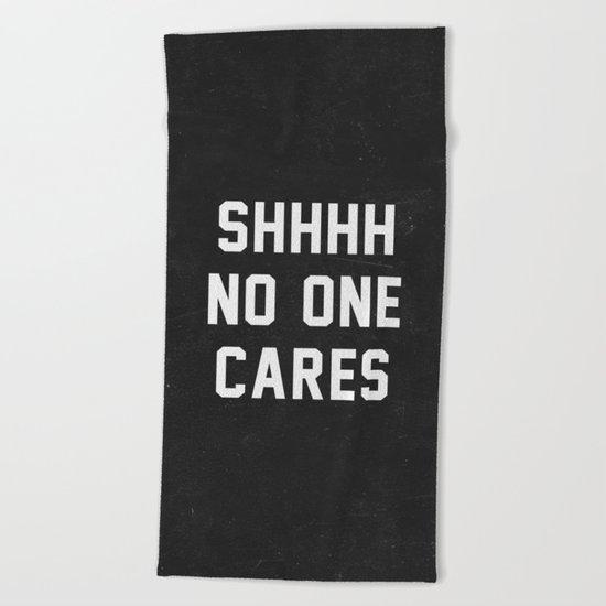 No One Cares Beach Towel