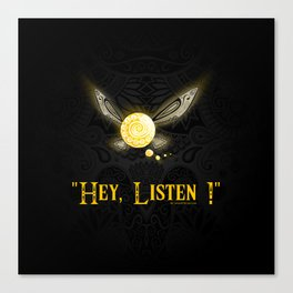 Hey Listen ! Canvas Print