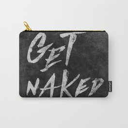 Get Naked - White ink Typography, Hand Lettering Text Carry-All Pouch