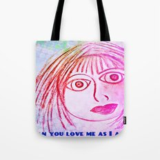 Can you love me as I am? Tote Bag