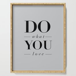 Do What You Love Beautiful Inspirational Short Quote about Happiness and Life Quotes Serving Tray