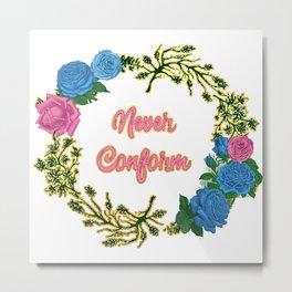Never Conform - A Floral Wreath Print Metal Print