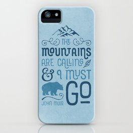 Mountains Are Calling in Blue iPhone Case