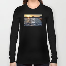 Sittin on the Dock of the Bay Long Sleeve T-shirt