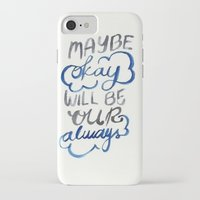 tfios iPhone & iPod Cases featuring TFIOS Okay will be our Always quote by digital detours