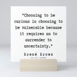 15   |190911 | Brene  Brown Quote  | Mini Art Print