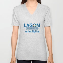 Lagom - Not too little, No too much (Just Right) Unisex V-Neck