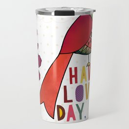 Have a Lovely Day, Luv Travel Mug