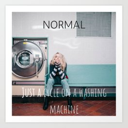 Whats Normal? Art Print