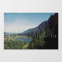 never stop exploring Canvas Prints featuring Never Stop Exploring by Leah Flores