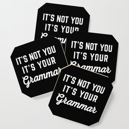 Not You Grammar Funny Quote Coaster