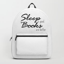 Sleep Is Good, But Books Are Better Backpack