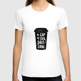 A Cup of Get Shit Done black and white typography poster design home wall decor kitchen poster T-shirt