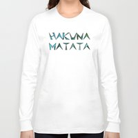 hakuna Long Sleeve T-shirts featuring hakuna matata by Kat's Karma Cache