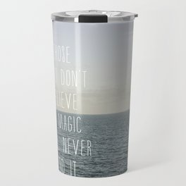 Those who don't believe... Travel Mug