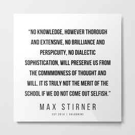7   |Max Stirner | Max Stirner Quotes | 200604 | Anarchy Quotes Metal Print