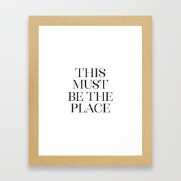 This Must Be The Place, Black And White, Wall Art, Bedroom Print Framed Art Print