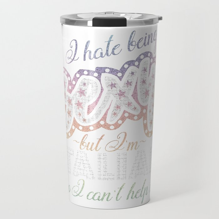 Hate being Sexy I'm Italian So I Can't Help It Travel Mug