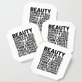 Beauty Comes in All Shapes and Sizes Pizza Coaster