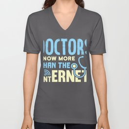 Doctors Know More Than the Internet Unisex V-Neck