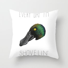 Every Day I'm Shoveling (Northern Shoveler) Throw Pillow
