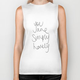 You are simply lovely Biker Tank