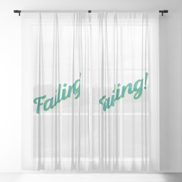Failing! Sheer Curtain