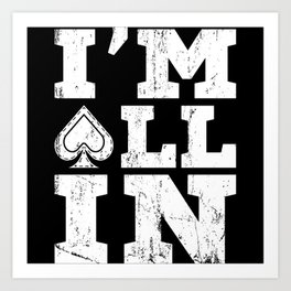 IM ALL IN Poker Gift Poker Player Card Gambler Art Print