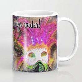 Let the Good Times Roll ( Laissez les bons temps rouler) Coffee Mug