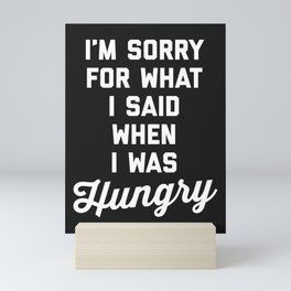 Sorry I Was Hungry Funny Quote Mini Art Print