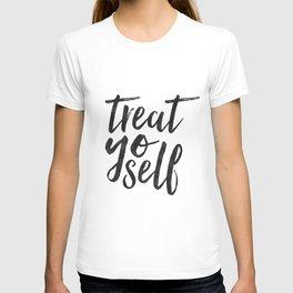 TREAT YO SELF,Inspirational Quote,Quote Prints,Treat Yo Self Sign,Bedroom Decor,Living Room Decor,Ki T-shirt