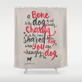 "Jack London on Charity - or ""a bone to the dog"" Illustration, Poster, motivation, inspiration quote, Shower Curtain"