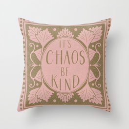 It's Chaos Be Kind Throw Pillow