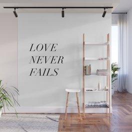 love never fails Wall Mural