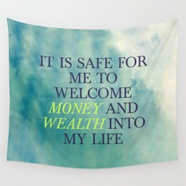 It Is Safe For Me To Welcome Money And Wealth Into My Life Wall Tapestry