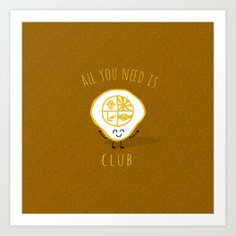 All u need is Adventure Club Art Print
