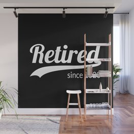 Retired Since 2020 I Wall Mural