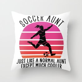 soccer aunt except much cooler Throw Pillow