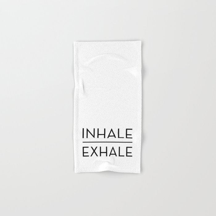 Inhale Exhale Breathe Quote Hand & Bath Towel