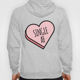 Single AF | Funny Valentine's Candy Heart Hoody