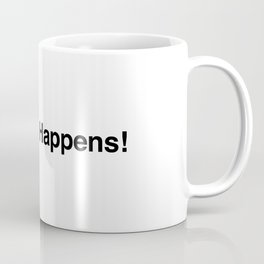 Schmidt Happens New Girl Coffee Mug